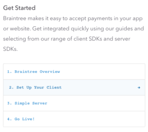 Four steps to getting started with Braintree at the top of the docs page.
