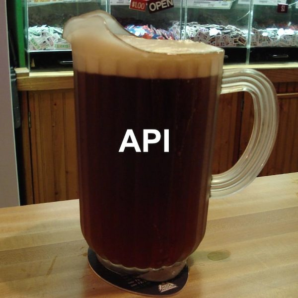 The API is the beer