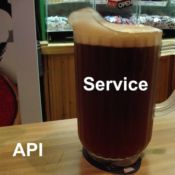 The API is the table, the service is the beer
